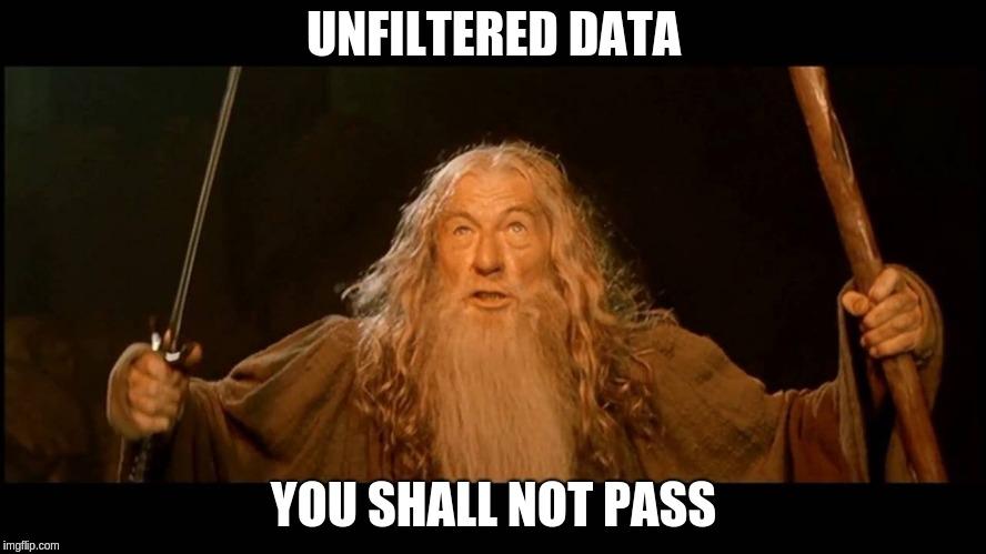 Dados inválidos não podem passar, filtre seus dados primeiro.